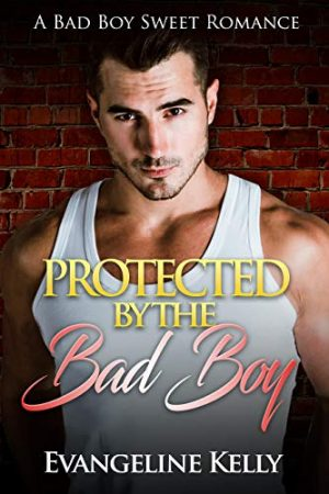 Cover for Protected by the Bad Boy