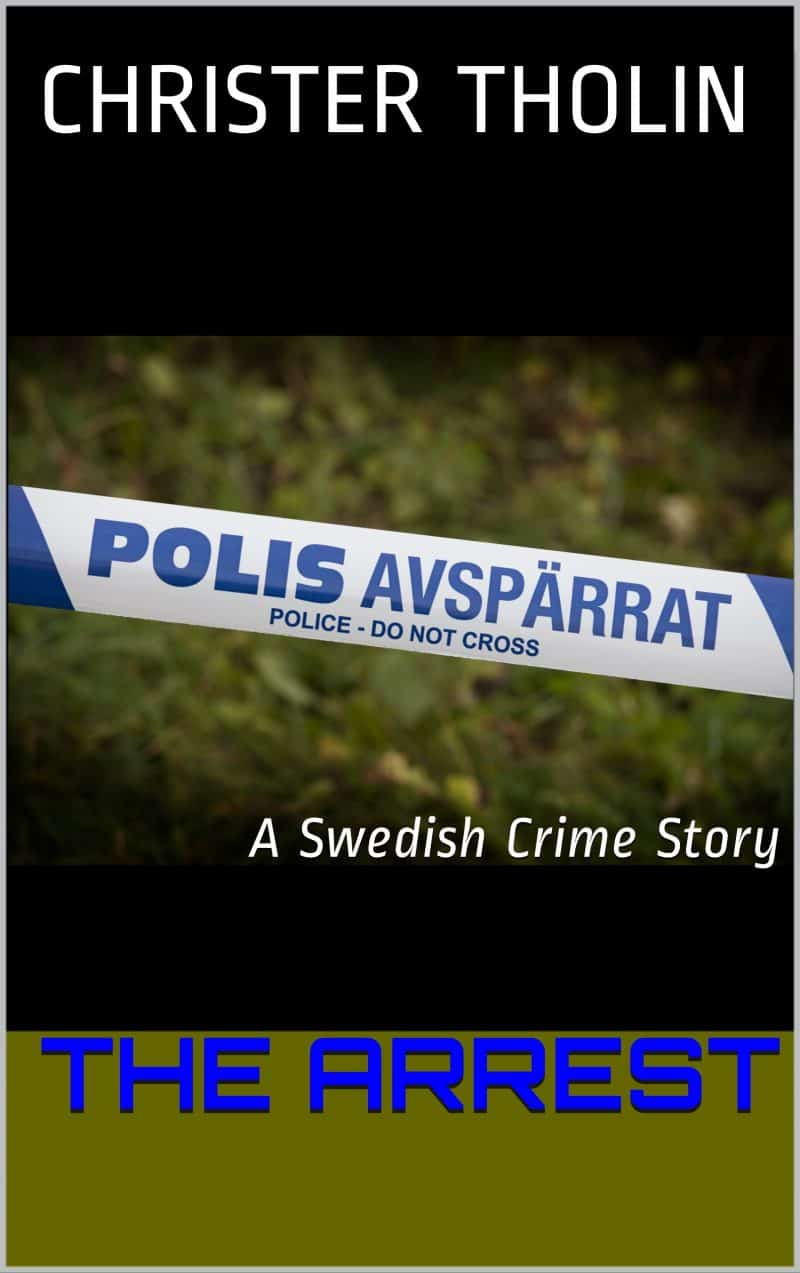 Cover for The Arrest: A Swedish Crime Story