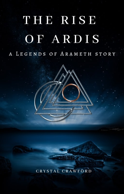 Cover for The Rise of Ardis: a Legends of Arameth story