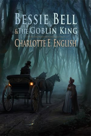 Cover for Bessie Bell and the Goblin King