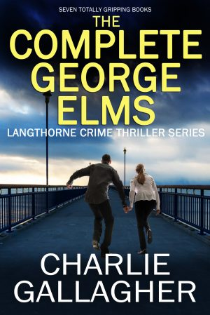 Cover for The Complete George Elms Langthorne Crime Thriller Series