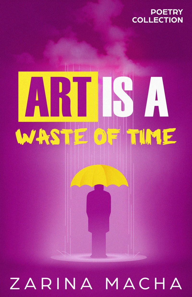 Cover for Art is a Waste of Time: Poetry Collection