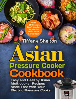 Cover for Asian Pressure Cooker Cookbook