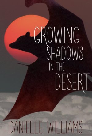 Cover for Growing Shadows in the Desert