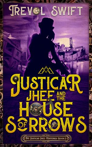 Cover for Justicar Jhee and the House of Sorrows