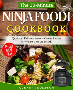 Cover for The 30-Minute Ninja Foodi Cookbook