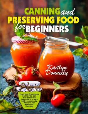 Cover for Canning and Preserving Food for Beginners