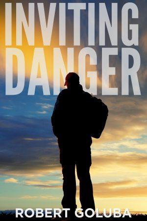 Cover for Inviting Danger