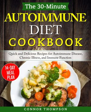 Cover for The 30-Minute Autoimmune Diet Cookbook
