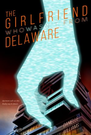 Cover for The Girlfriend Who Wasn't from Delaware