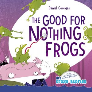 Cover for The Good for Nothing Frogs
