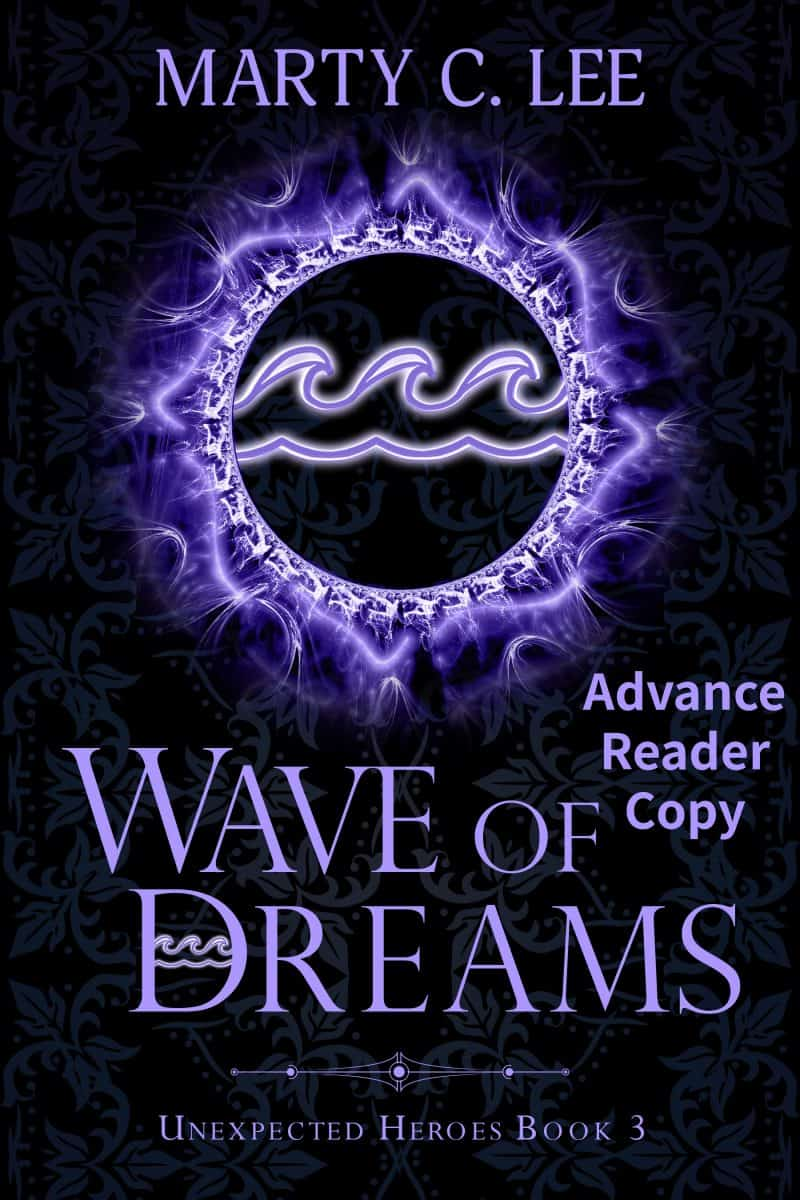 Cover for Wave of Dreams: Unexpected Heroes, Book 3, Advance Reader Copy