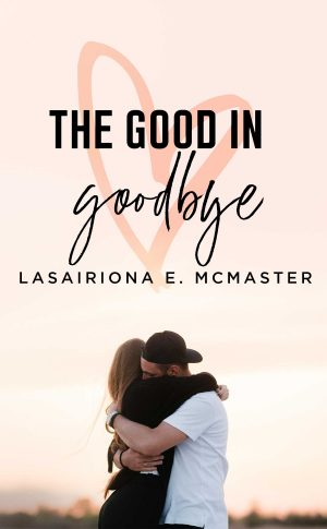 Cover for The Good in Goodbye