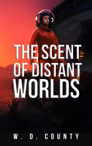 Cover for The Scent of Distant Worlds