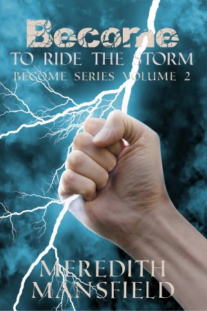 Cover for Become: To Ride the Storm
