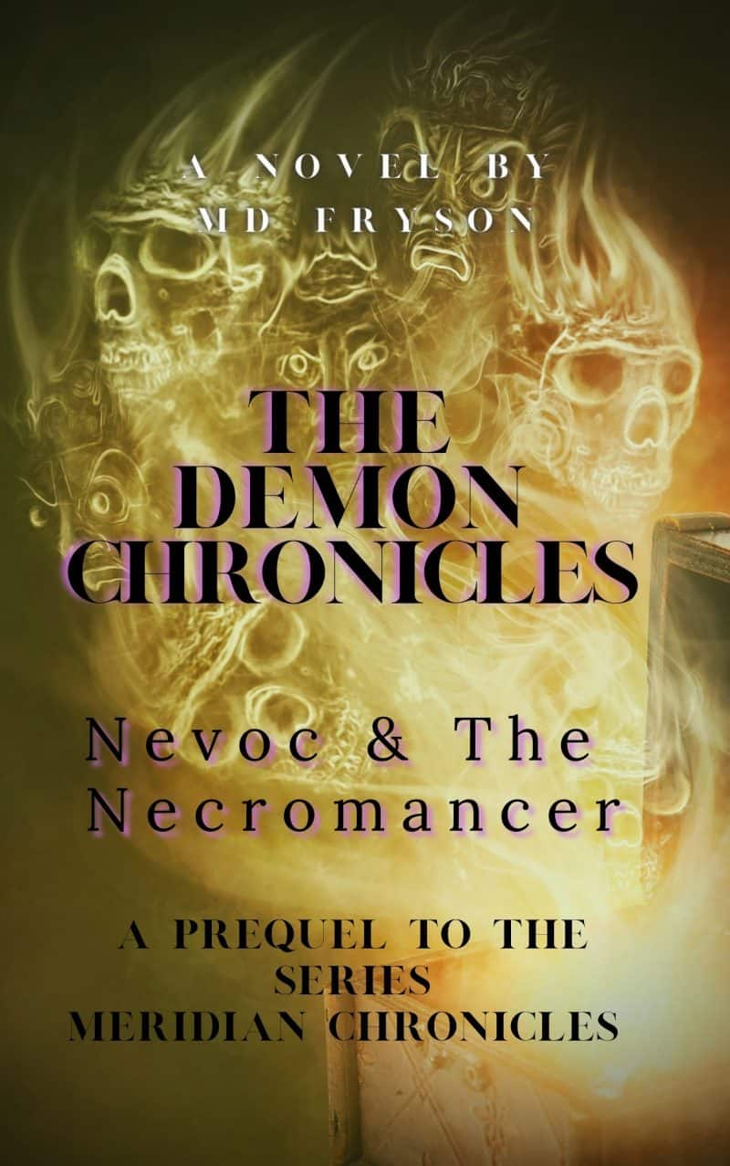 Cover for The Demon Chronicles: Nevoc & The Necromancer  www.mdfryson.com for more books to review