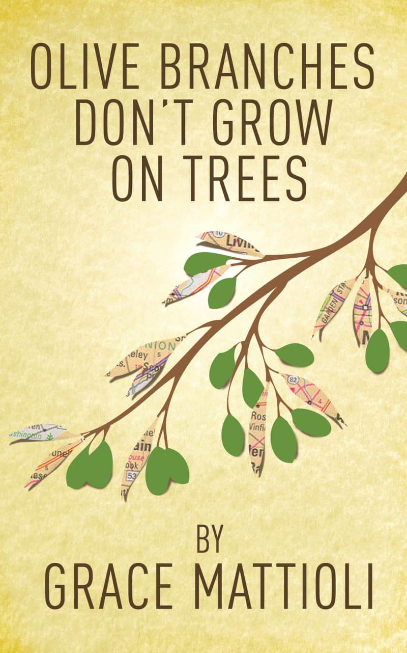 Cover for Olive Branches Don't Grow On Trees