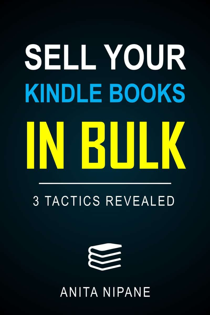 Cover for Sell Your Kindle Books in Bulk: 3 Tactics Revealed