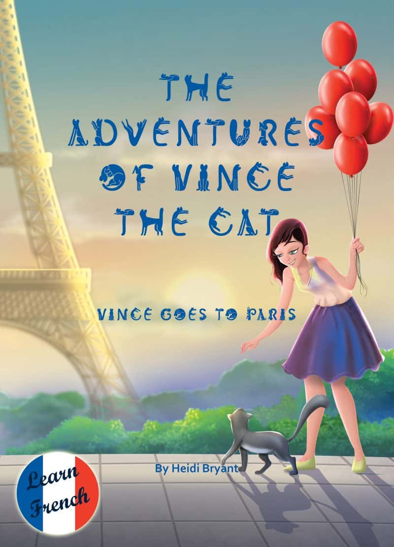 Cover for The Adventures of Vince the Cat - Vince Goes to Paris: Learn French for Children