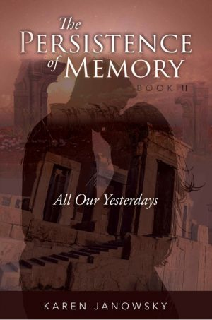 Cover for The Persistence of Memory Book 2: All Our Yesterdays