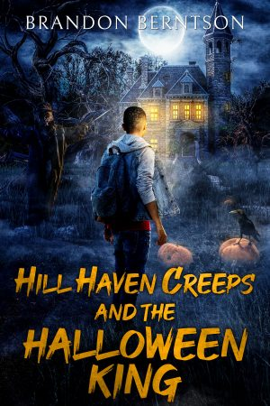 Cover for Hill Haven Creeps and the Halloween King