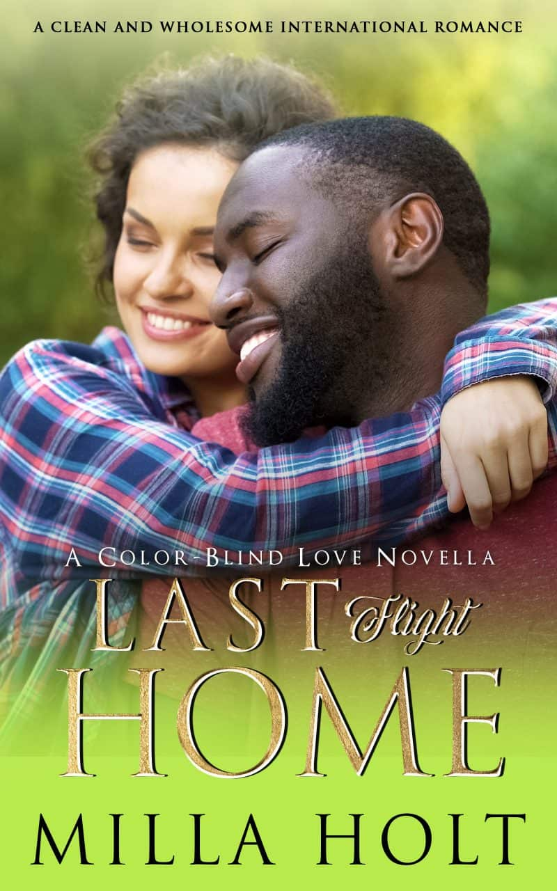 Cover for Last Flight Home: A Clean and Wholesome International Romance