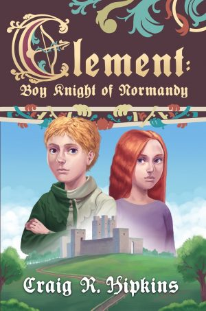 Cover for Clement: Boy Knight of Normandy