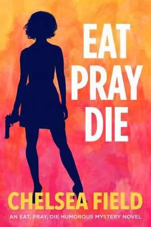 Cover for Eat, Pray, Die