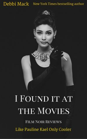 Cover for I Found it at the Movies: Film Noir Reviews