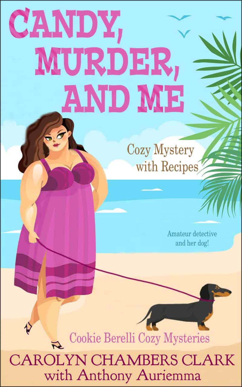 Cover for Candy, Murder & Me: A Cozy Mystery with Recipes