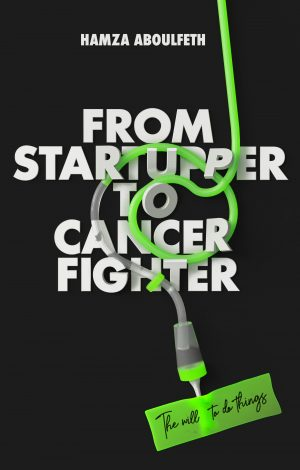 Cover for From Startupper to Cancer Fighter