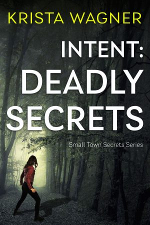 Cover for Intent: Deadly Secrets