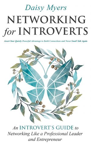 Cover for Networking for Introverts: Assert Your Quietly Powerful Advantage to Build Connections and Never Small Talk Again