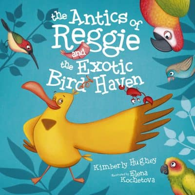Cover for The Antics of Reggie and the Exotic Bird Haven