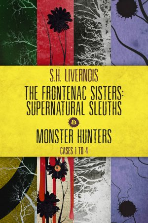 Cover for The Frontenac Sisters: Supernatural Sleuths & Monster Hunters (1-4) Box Set