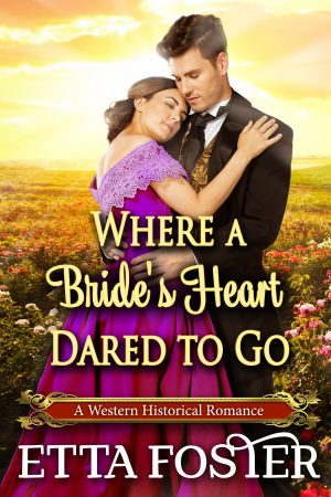 Cover for Where a Bride's Heart Dared to Go