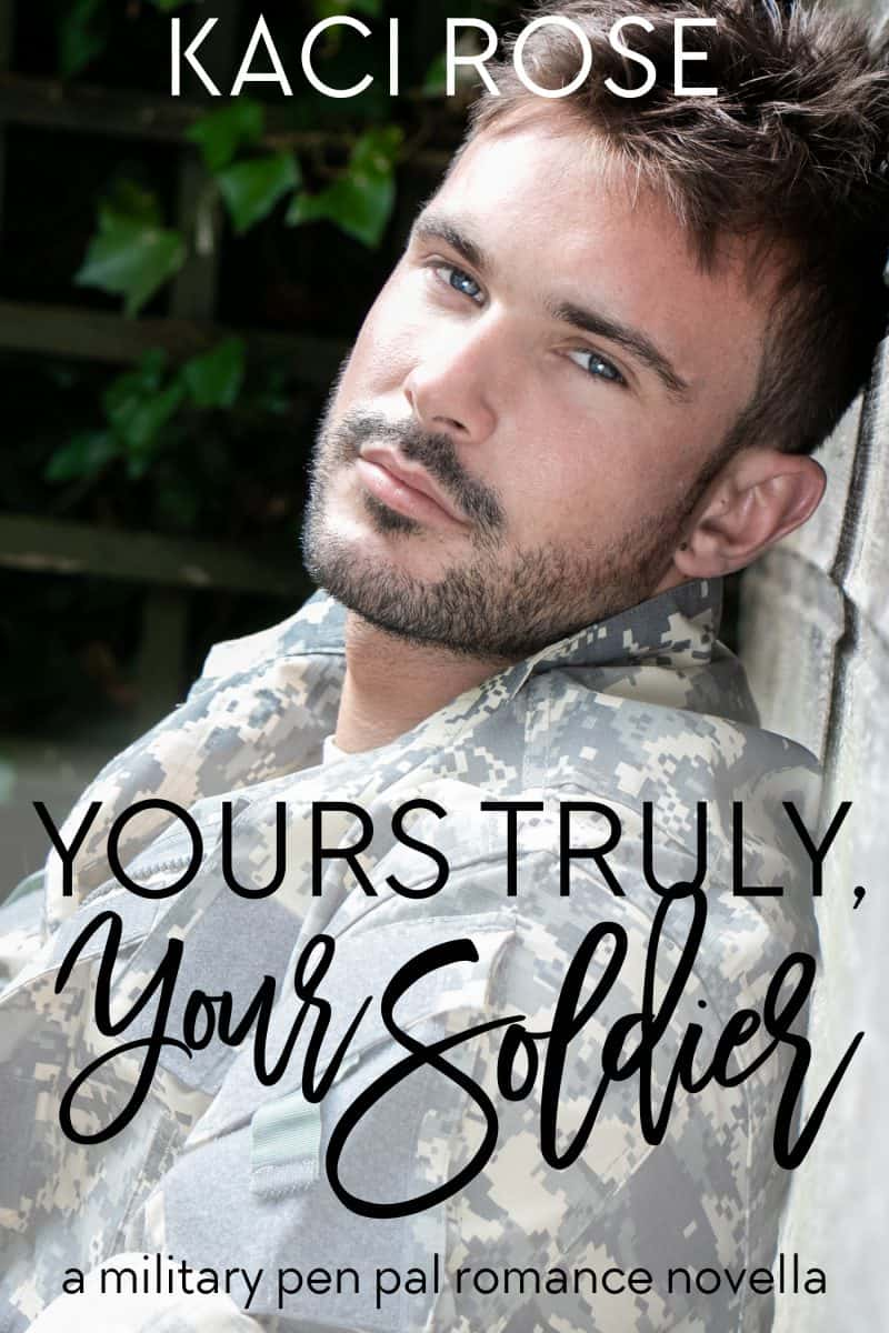 Cover for Yours Truly, Your Soldier: Military Romance