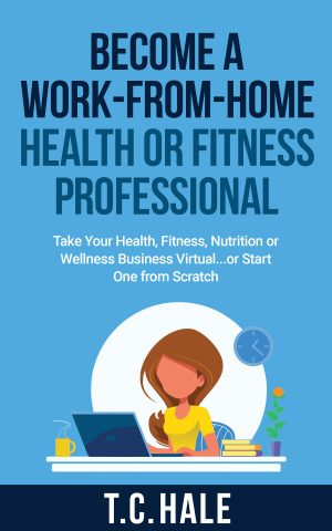 Cover for Become a Work-from-Home Health or Fitness Professional