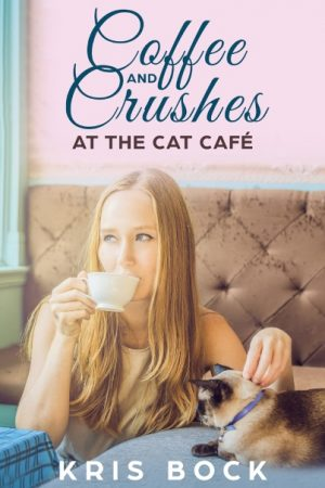 Cover for Coffee and Crushes at the Cat Café
