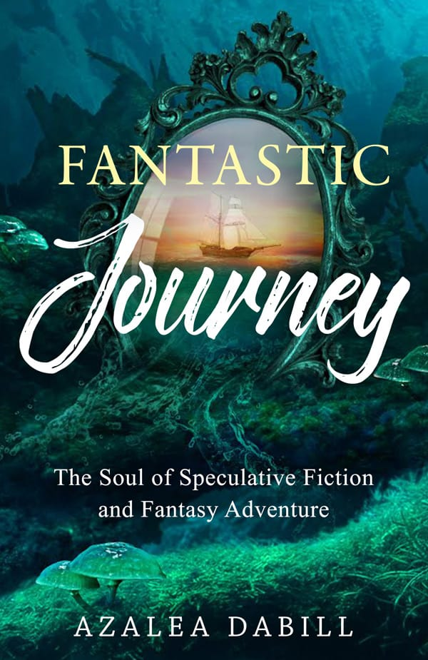 Cover for Fantastic Journey: The Soul of Speculative Fiction and Fantasy Adventure