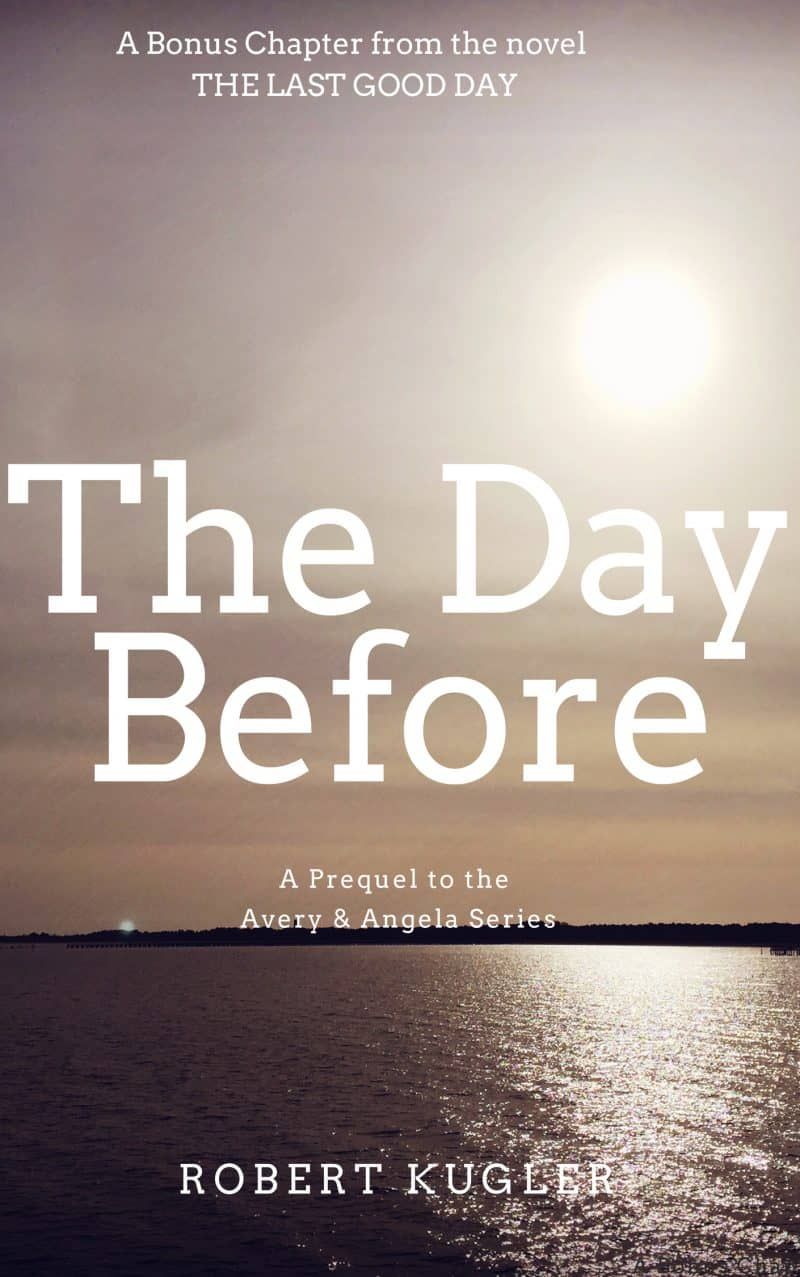 Cover for The Day Before: A Prequel to the Avery & Angela Series