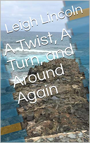 Cover for A Twist, A Turn and Around Again