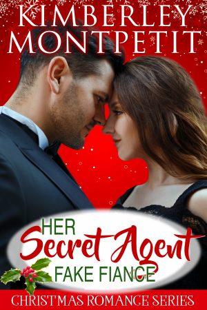 Cover for Her Secret Agent Fake Fiance Christmas Romance