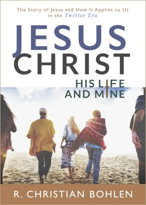 Cover for Jesus Christ, His Life and Mine