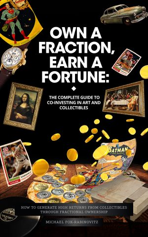 Cover for Own a Fraction, Earn a Fortune