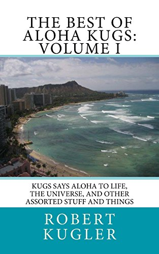 Cover for The Best of Aloha Kugs: Kugs Says Aloha to Life, the Universe, and other assorted Stuff and Things