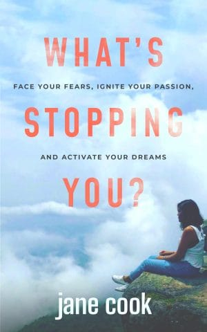 Cover for What's Stopping You? Face Your Fears, Ignite Your Passion, and Activate Your Dreams