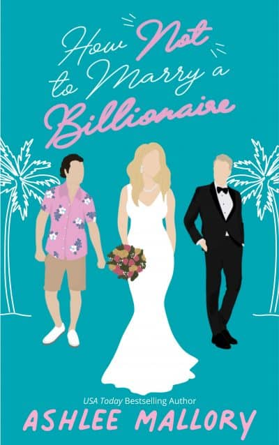 Cover for How Not to Marry a Billionaire