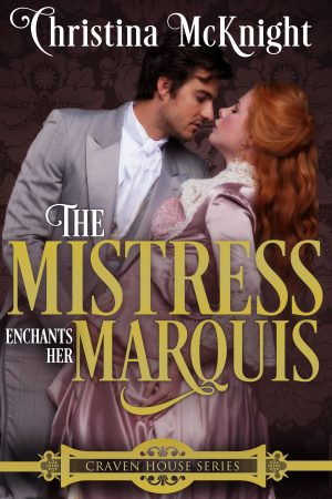 Cover for The Mistress Enchants Her Marquis