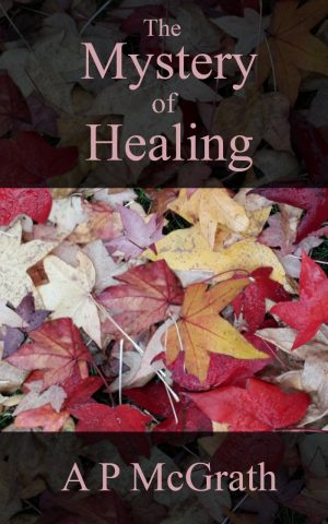 Cover for The Mystery of Healing